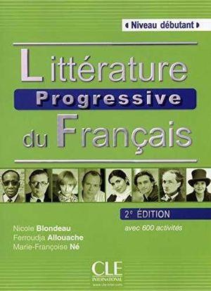 LITTÉRATURE PROGRESSIVE DU FRANÇAIS NIVEAU DÉBUTANT +CD AVEC 600 ACTIVITES