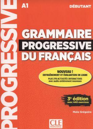 GRAMMAIRE PROGRESSIVE DU FRANÇAIS A1 DÉBUTANT +CD AVEC 440 EXERCICES