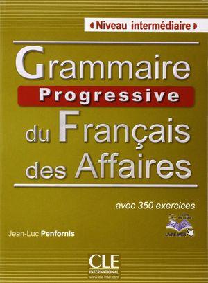 GRAMMAIRE PROGRESSIVE DU FRANÇAIS DES AFFAIRES +CD INTERMEDIAIRE