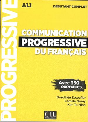 COMMUNICATION PROGRESSIVE DU FRANCAIS A1.1 DEBUTANT COMPLET