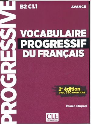 VOCABULAIRE PROGRESSIF DU FRANÇAIS AVANCE B2 C1.1 +CD 2ªED. 2017