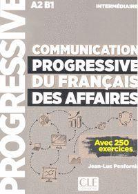 COMMUNICATION PROGRESSIVE DU FRANÇAIS DES AFFAIRES - NIVEAU INTERMÉDIARE - LIVRE