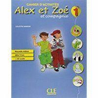 ALEX ET ZOE 1 CAHIER D'ACTIVITES +CD NUEVA EDICION