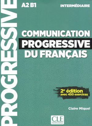 COMMUNICATION PROGRESSIVE DU FRANÇAIS A2/B1 INTERMÉDIAIRE +CD AVEC 450 EXERCICES