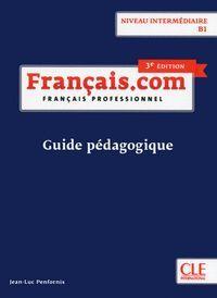 FRANÇAIS.COM INTERMÉDIAIRE 3ª EDITION - GUIDE PÉDAGOGIQUE