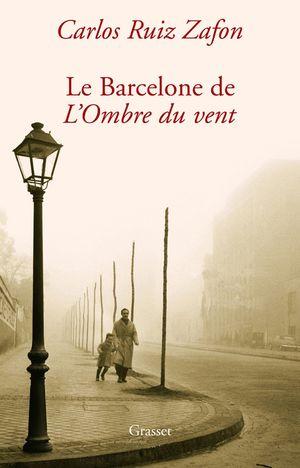 PROMENADES BARCELONE DE L OMBRE DU VENT