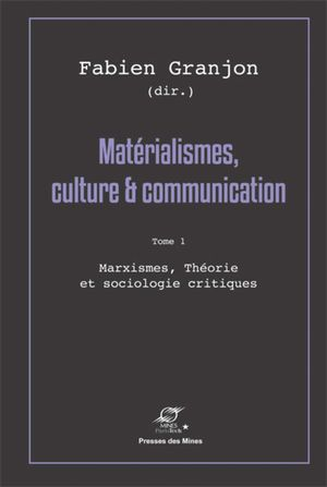 MATERIALISMES, CULTURE & COMMUNICATION: TOME 1