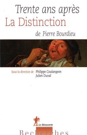 TRENTE ANS APRES LA DISTINCTION DE PIERRE BOURDIEAU