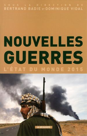 NOUVELLES GUERRES - L'ETAT DU MONDE 2015