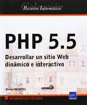 PHP 5.5  DESARROLLAR UN SITIO WEB DINAMICO E INTERACTIVO