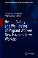 HEALTH, SAFETY AND WELL-BEING OF MIGRANT WORKERS