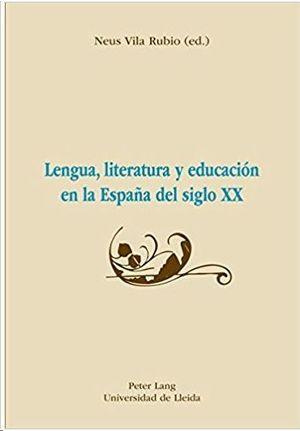 LENGUA, LITERATURA Y EDUCACION EN LA ESPAÑA S.XX