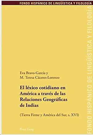 EL LÉXICO COTIDIANO EN AMÉRICA A TRAVÉS DE LAS RELACIONES GEOGRÁFICAS DE INDIAS