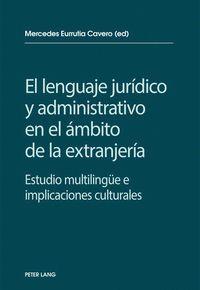 EL LENGUAJE JURIDICO Y ADMINISTRATIVO EN EL AMBITO DE LA EXTRANJE