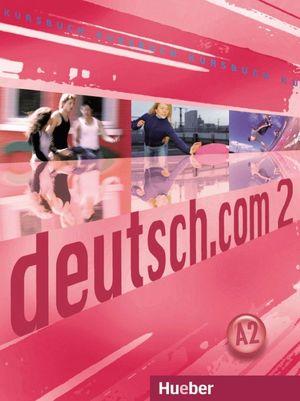 DEUTSCH.COM 2 KURSBUCH LIBRO DEL ALUMNO 3º Y 4º ESO