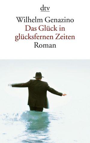 DAS GLUCK IN GLUCKSFERNEN ZEITEN: ROMAN
