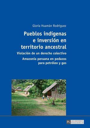 PUEBLOS INDÍGENAS E INVERSION EN TERRITORIO ANCESTRAL