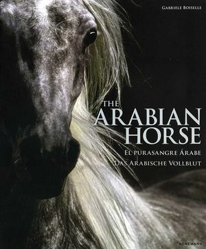 THE ARABIAN HORSE- EL PURASANGRE ARABE- ESP.- KONEMANN