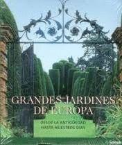 GRANDES JARDINES DE EUROPA DESDE LA ANTIGUEDAD HASTA NUESTROS DIA