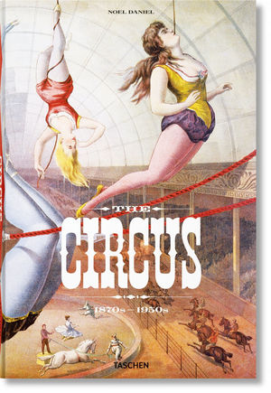 THE CIRCUS. 1870S - 1950S