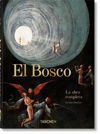 EL BOSCO. LA OBRA COMPLETA. 40TH ANNIVERSARY EDITION