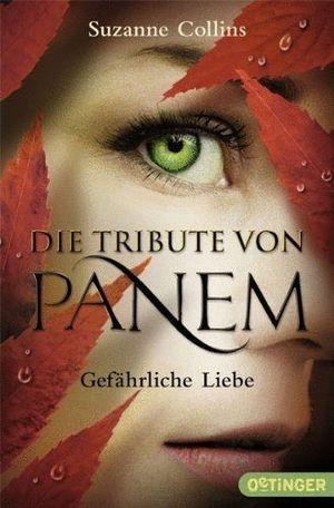 DIE TRIBUTE VON PANEM - GEFÄHRLICHE LIEBE BD. 2