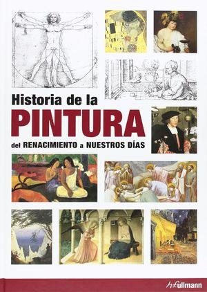 HISTORIA DE LA PINTURA. DEL RENACIMIENTO A NUESTROS DIAS