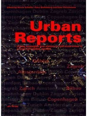 URBAN REPORTS. URBAN STRATEGIES AND VISIONS IN MID- SIZED CITIES IN A LOCAL AND