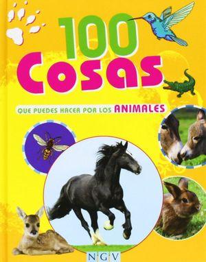 100 COSAS QUE PUEDES HACER POR LOS ANIMALES