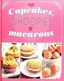 CUPCAKES WHOOPIES MACARONS