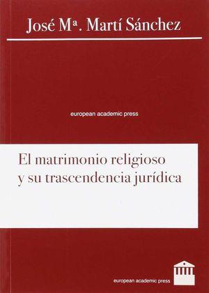 EL MATRIMONIO RELIGIOSO Y SU TRASCENDENCIA JURIDICA