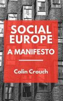 SOCIAL EUROPE: A MANIFESTO