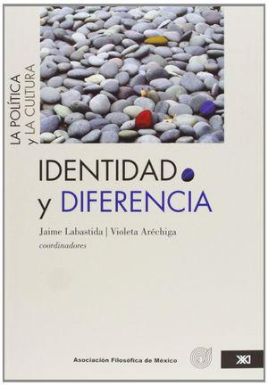 IDENTIDAD Y DIFERENCIA LA POLITICA Y LA CULTURA
