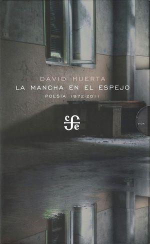 LA MANCHA EN EL ESPEJO. POESÍA 1972-2011