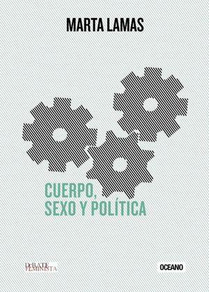 SEXO, CUERPO Y POLITICA