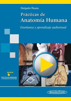 PRACTICAS DE ANATOMIA HUMANA (INCLUYE SITIO WEB COMPLEMETARIO)
