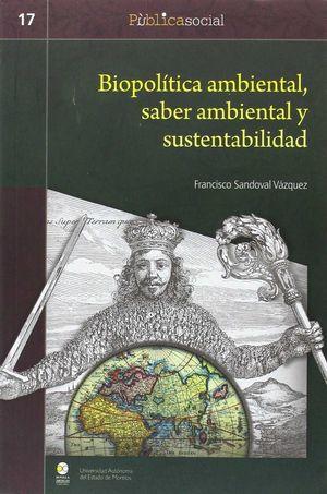BIOPOLITICA AMBIENTAL, SABER AMBIENTAL  Y SUSTENTABILIDAD