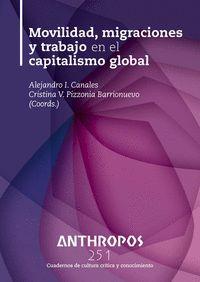 ANTHROPOS 251 MOVILIDAD, MIGRACIONES Y TRABAJO EN EL CAPITALISMO GLOBAL