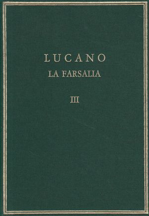 LA FARSALIA. VOL. III. LIBROS VIII-X