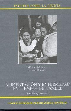 ALIMENTACIÓN Y ENFERMEDAD EN TIEMPOS DE HAMBRE, ESPAÑA 1937-1947