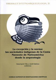 LA EXCEPCIÓN Y LA NORMA: LAS SOCIEDADES INDÍGENAS DE LA COSTA NOROESTE DE NORTEA