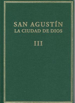 LA CIUDAD DE DIOS. VOL. III. LIBROS VI-VIII