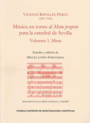 MÚSICA EN TORNO AL MOTU PROPRIO PARA LA CATEDRAL DE SEVILLA. VOL. 1, MISAS