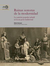 RUINAS SONORAS DE LA MODERNIDAD : LA CANCIÓN POPULAR SEFARDÍ EN LA ERA POST-TRAD