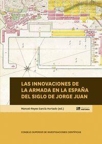 LAS INNOVACIONES DE LA ARMADA EN LA ESPAÑA DEL SIGLO DE JORGE JUAN