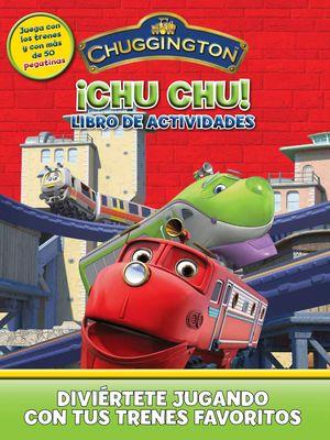 ¡CHU, CHU! (CHUGGINGTON)