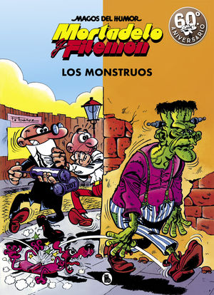 MORTADELO Y FILEMÓN. LOS MONSTRUOS (MAGOS DEL HUMOR 22)