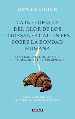 LA INFLUENCIA DEL OLOR DE LOS CRUASANES CALIENTES COBRE LA BONDAD HUMANA