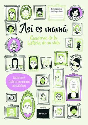 ASI ES MAMA CUADERNO DE LA HISTORIA DE SU VIDA