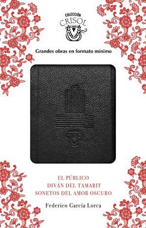 EL PUBLICO, SONETOS DEL AMOR OSCURO Y DIVAN DEL TAMARIT CRISOLIN